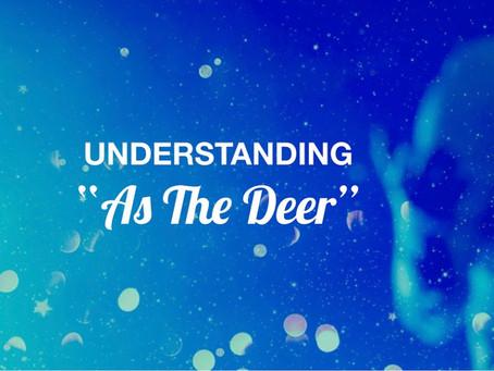 "Understanding ""As The Deer"""