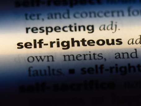 Self-Righteousness & Seismic Changes