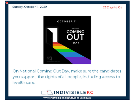On National Coming Out Day, make sure the candidates you support  the rights of all people, including access to health care.  Find out more about candidates endorsed by local LBGTQIA organizations: Promo MO: www.promopac.org/ Equality KS: www.eqks.org/2020/07/15/equality-pac-announces-2020-congressional-endorsements/