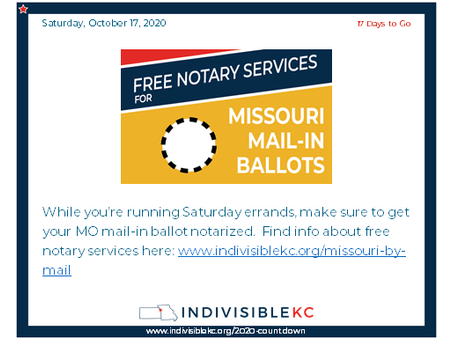 While you're running Saturday errands, make sure to get your MO mail-in ballot notarized.  Find info about free notary services here: www.indivisiblekc.org/missouri-by-mail