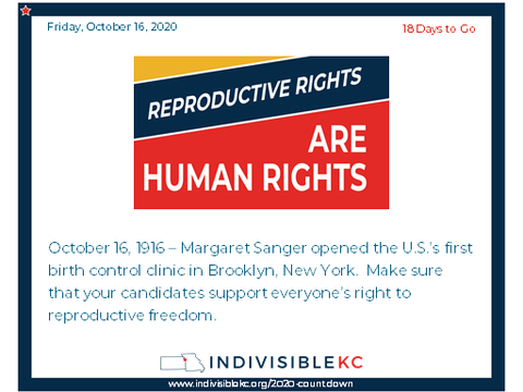 October 16, 1916 – Margaret Sanger opened the U.S.'s first birth control clinic in Brooklyn, New York.  Make sure that your candidates support everyone's right to reproductive freedom.  Check out candidate endorsements from our friends at NARAL www.prochoiceamerica.org/elections/endorsements-2/