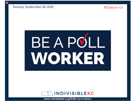 Consider being a poll worker on Nov. 3.  Virtually every local voting board is in need of additional help, and students may get credit towards volunteer requirements.  Sign up with your local election authority. MO: www.sos.mo.gov/elections/goVoteMissouri/localelectionauthority, KS: www.sos.ks.gov/elections/county_election_officers.aspx