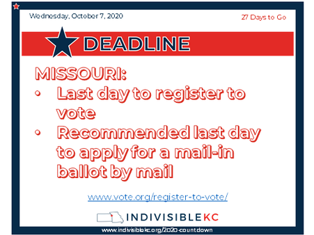 MISSOURI: Today is the last day to register to vote.  It is also the recommended last day to apply for a mail-in ballot by mail (2 weeks before the actual deadline). www.vote.org/register-to-vote/