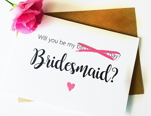Will you be my (Bitch for the day) Bridesmaid Card