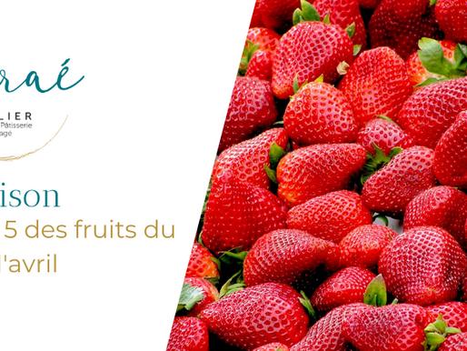TOP 5 des fruits pour vous accompagner en Avril
