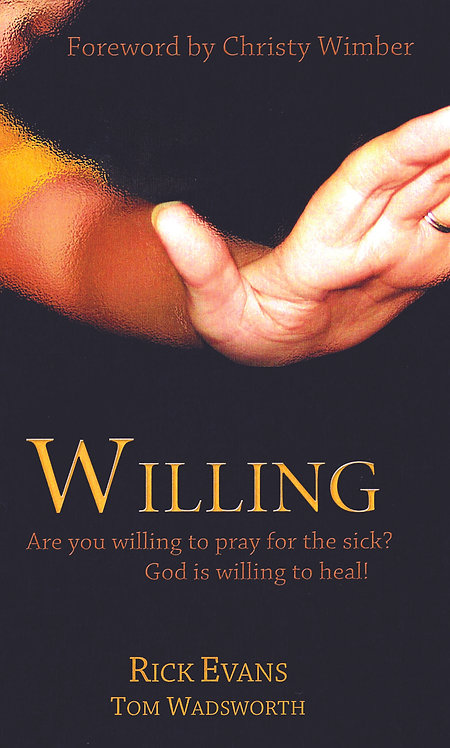 Willing: How To Pray For The Sick (Book)