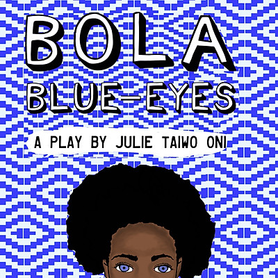 Bola Blue-Eyes Project for Centre Theatre Group LA
