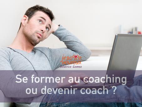 Se former au coaching ou devenir coach ?