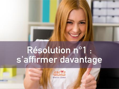 Résolution n°1 d'une reprise : s'affirmer davantage.