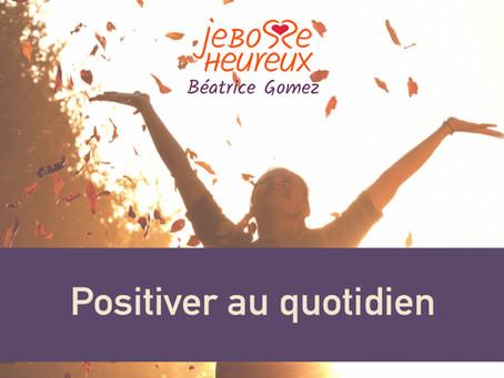 Positiver au quotidien