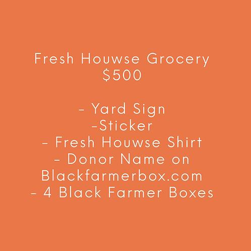 Fresh Houwse- $500