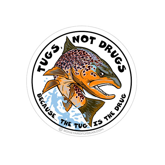 "4"" x 4"" Tugs, Not Drugs - Brown trout"