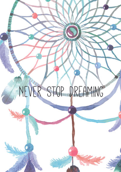 Never stop dreaming ...