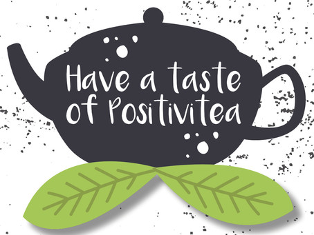Have a Taste of Positivitea