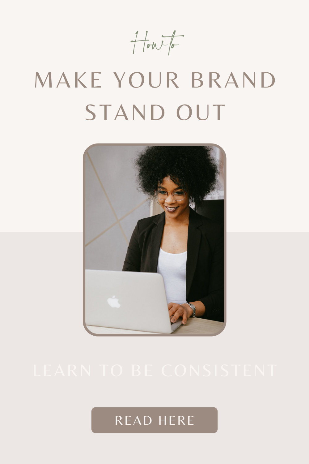 woman on laptop blog post cover blog post title how to achieve brand consistency