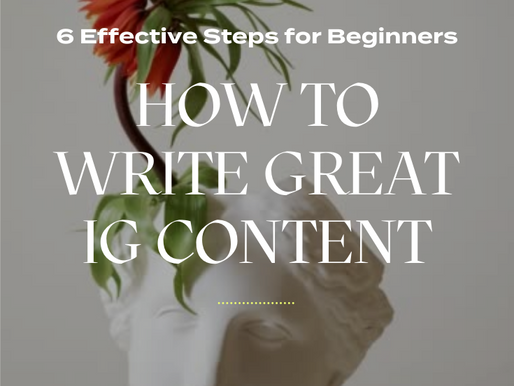 How to write great IG content - 6 Effective Tips for Beginners