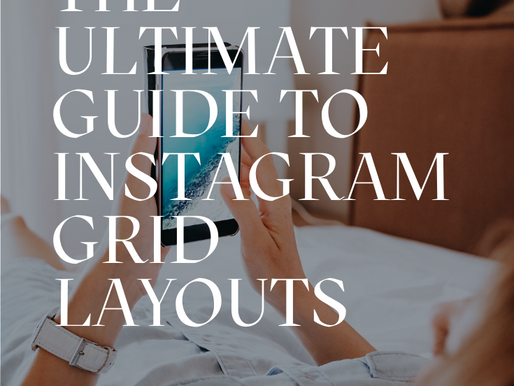 The Ultimate Guide to Instagram Grid Layouts