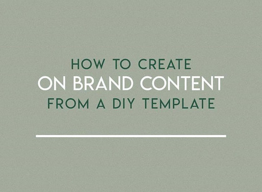How to Create on Brand  Content from a DIY Template