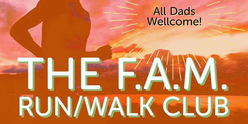 The F.A.M. Run/Walk Club