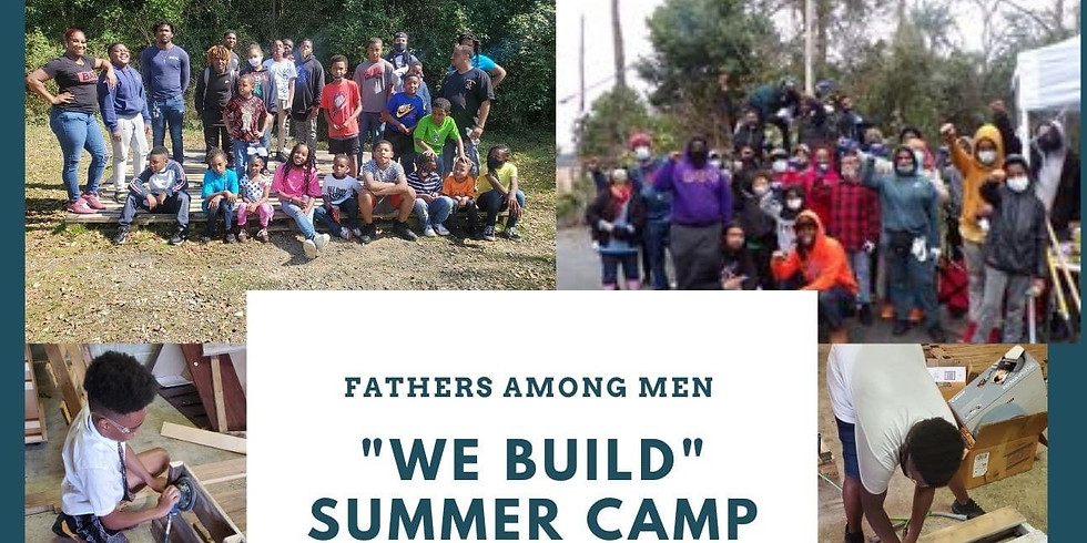 2021 We Build  Summer Camp hosted by FAM