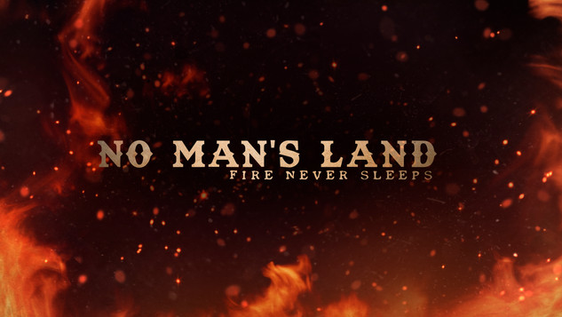 """No Man's Land"""