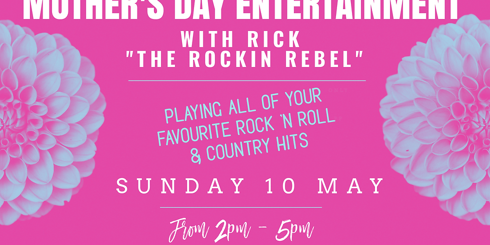 """Rick """"The Rockin Rebel"""" - Sunday 10th May from 2pm - Mothers Day Entertainment"""