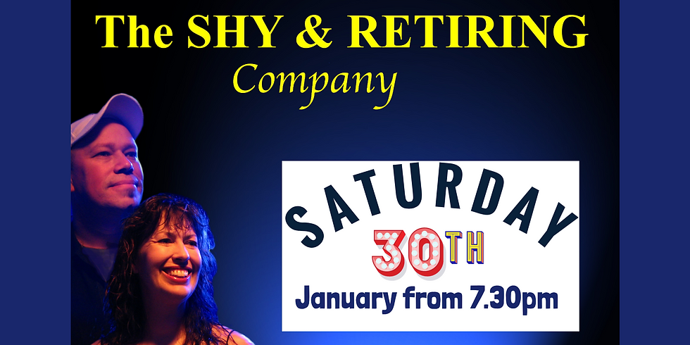 The Shy & Retiring Company - Saturday 30th January 2021 from 7.30pm