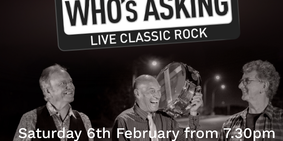 Who's Asking - Saturday 6th February 2021 from 7.30pm