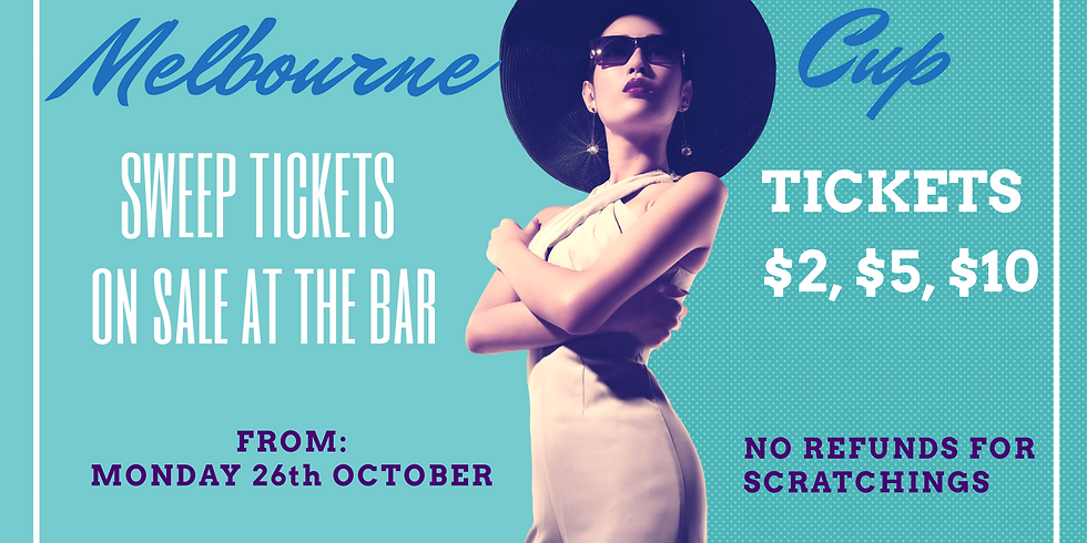 Melbourne Cup Sweeps - Tickets on Sale Monday 26th October from the Bar