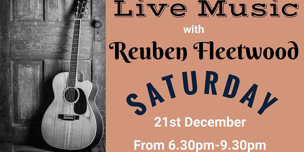 Reuben Fleetwood - Saturday 21st December from 6.30pm