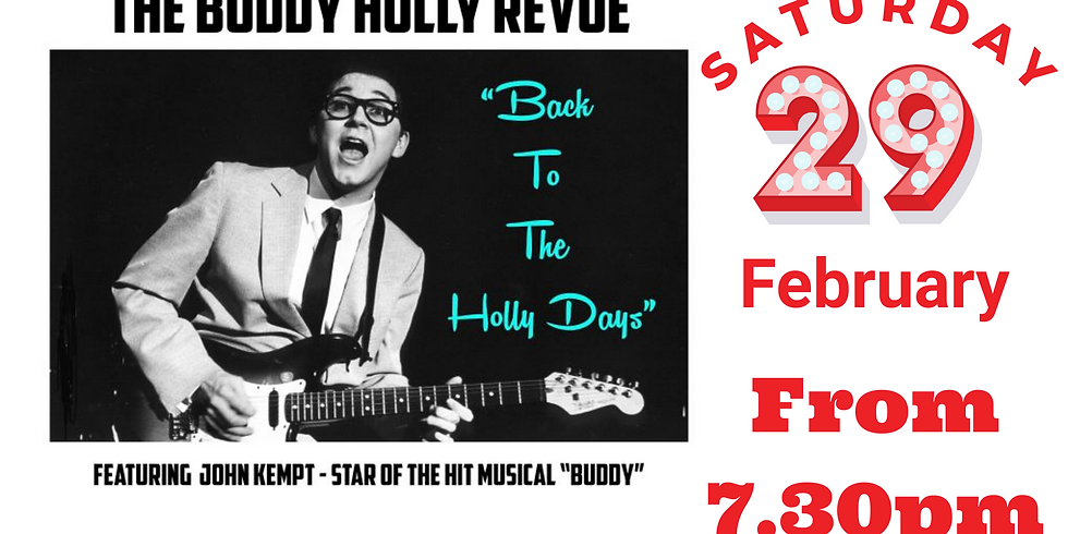 The Buddy Holly Revue - Saturday 29th February from 7.30pm