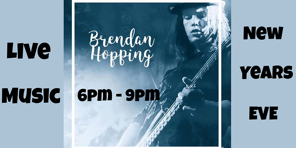 New Years Eve - Brendan Hopping from 6pm-9pm