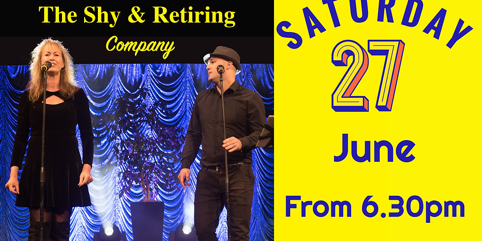 The Shy & Retiring Company - Saturday 27th June from 6.30pm