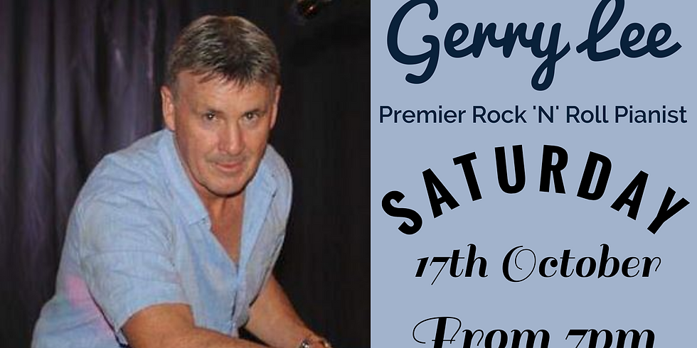 Gerry Lee - Saturday 17th October 2020 from 7pm