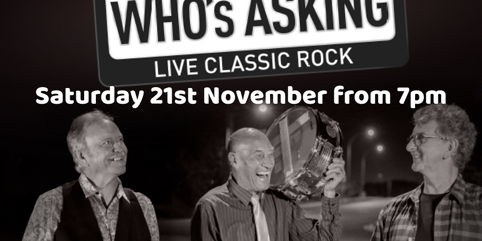 Who's Asking - Saturday 21st November from 7pm