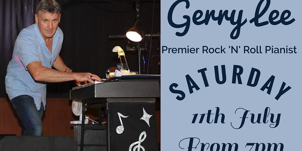 Gerry Lee - Saturday 11th July from 7pm