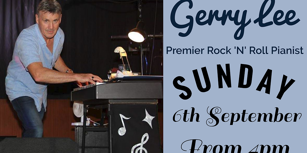 Gerry Lee - Sunday 6th September from 4pm