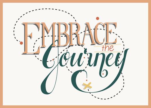 Embrace the Journey