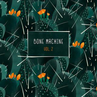 Bone Machine - Vol. 2