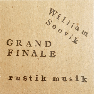 William Soovik Grand Finale - Rustik Musik