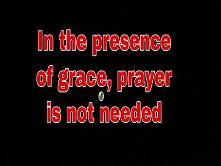 TODAY'S PRAYER: GRACE IS IN GOD'S PRESENCE