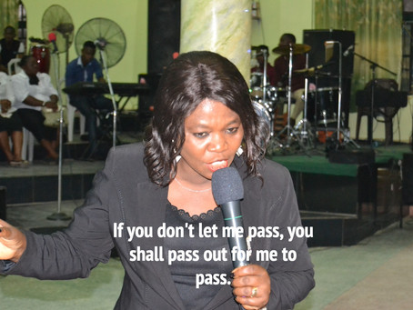 TODAY'S PRAYER: LET ME PASS OR PASS OUT.....