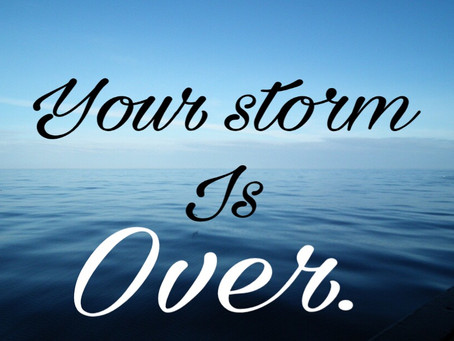 TODAY'S PRAYER: THE STORM IS OVER!