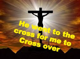 TODAY'S PRAYER: I MUST CROSS!