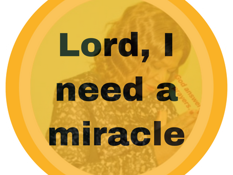 TODAY'S PRAYER: JUST ONE MIRACLE