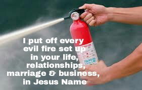 TODAY'S PRAYER: FIRE   EXTINGUISHERS!