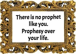 TODAY'S PRAYER: PROPHESY OVER YOUR LIFE.