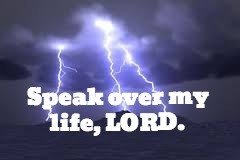 TODAY'S PRAYER: SPEAK LORD!
