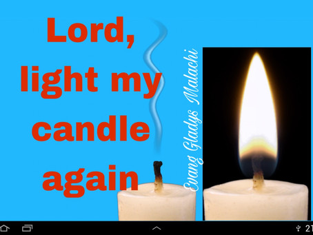 TODAY'S PRAYER: LORD, PUT ON MY LIGHT AGAIN