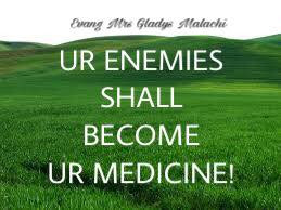 YOUR ENEMIES SHALL BECOME YOUR MEDICINE